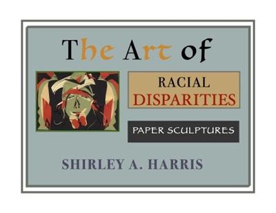 The Art of Racial Disparities, Paper Sculptures