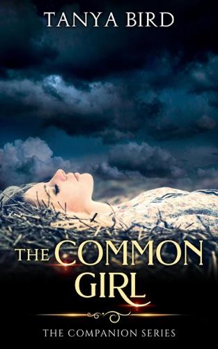The Common Girl - Tanya Bird - Tanya Bird