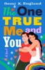 The One True Me And You