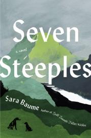 Seven Steeples - Sara Baume by  Sara Baume PDF Download