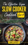 The Effective Vegan Slow Cooker Cookbook For 4
