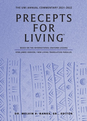 Precepts For Living : The UMI Annual Bible Commentary 2021-2022
