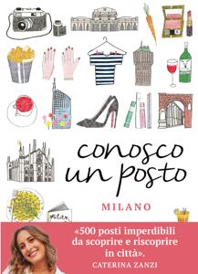 Conosco un posto. Milano Book Cover