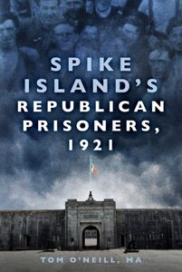 Spike Island's Republican Prisoners, 1921