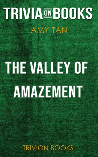 Trivia-On-Books - The Valley of Amazement by Amy Tan (Trivia-On-Books)