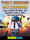 Pixels Unknown Battlegrounds Game Android IOS Mods APK Download Controls Menu Tips Guide Unofficial