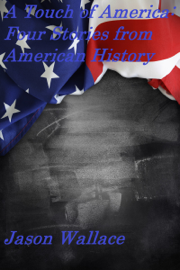 A Touch of America: Four Stories from American History book