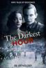 The Darkest Hour - Roberta Kagan, Jean Grainger, Marion Kummerow, Ellie Midwood, Alexa Kang, Mary D. Brooks, Deborah Swift, Kathryn Gauci, John R McKay & Ryan Armstrong