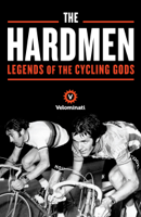 The Velominati, Frank Strack, Brett Kennedy & John 'Gianni' Andrews - The Hardmen artwork