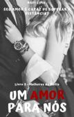 Um Amor Para Nós - Livro 3 - Série Mulheres da Máfia Book Cover