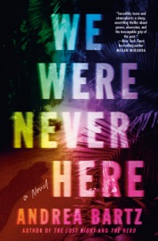 We Were Never Here - Andrea Bartz by  Andrea Bartz PDF Download