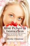 Rose Petals Of Inspiration An Uplifting Book Of Empowerment Tips For Discovering And Maintaining Inner Peace