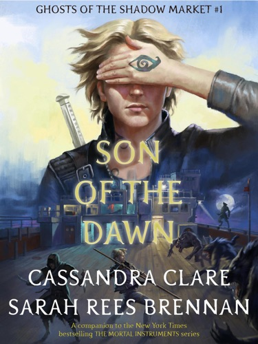 Cassandra Clare & Sarah Rees Brennan - Son of the Dawn