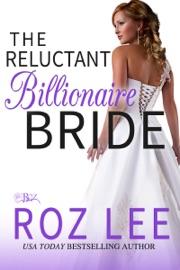THE RELUCTANT BILLIONAIRE BRIDE