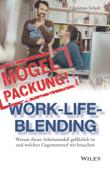 Mogelpackung Work-Life-Blending