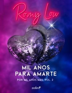 Mil años para amarte. Por mil años más, vol. 2 Book Cover
