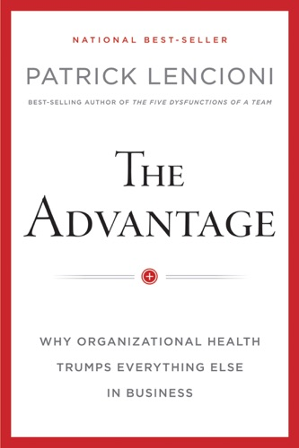 Patrick M. Lencioni - The Advantage