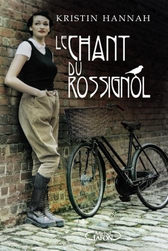 Kristin Hannah - Le chant du rossignol