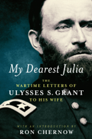 Pdf My Dearest Julia: The Wartime Letters of Ulysses S. Grant to His Wife