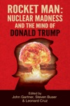 Rocket Man  Nuclear Madness And The Mind Of Donald Trump
