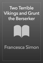 Two Terrible Vikings And Grunt The Berserker