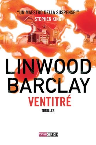 Linwood Barclay - Ventitré