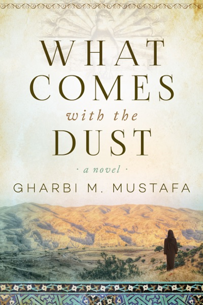 What Comes with the Dust - Gharbi M. Mustafa book cover