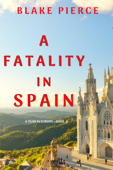 Download and Read Online A Fatality in Spain (A Year in Europe—Book 4)