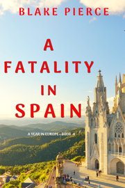 A Fatality in Spain (A Year in Europe—Book 4)