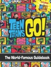 Teen Titans Go TM The World-Famous Guidebook