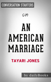 An American Marriage: by Tayari Jones  Conversation Starters