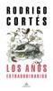 Rodrigo Cortés - Los años extraordinarios portada