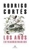 Download and Read Online Los años extraordinarios