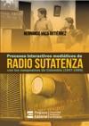 Procesos Interactivos Mediticos De Radio Sutatenza Con Los Campesinos De Colombia 1947-1989