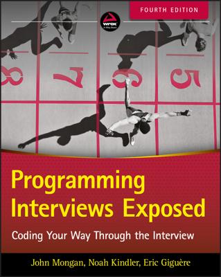 Programming Interviews Exposed - John Mongan, Noah Suojanen Kindler & Eric Giguere book