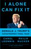 Carol D. Leonnig & Philip Rucker - I Alone Can Fix It artwork