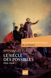Le siècle des possibles (1814-1914)
