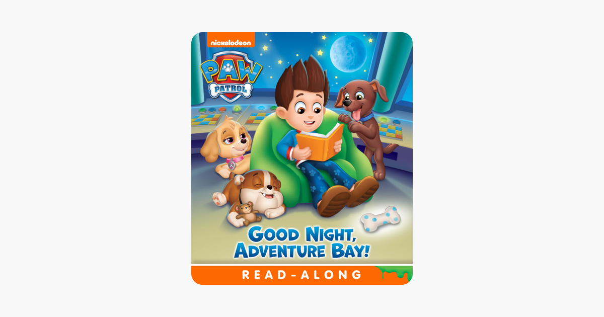 Goodnight, Adventure Bay! (PAW Patrol) (Enhanced Edition) - Nickelodeon Publishing