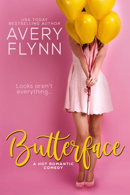 Butterface (A Hot Romantic Comedy) - Avery Flynn book