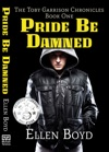 Pride Be Damned The Toby Garrison Chronicles Book One