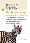 Perché alle zebre non viene l'ulcera? Book Cover