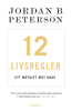 Jordan B. Peterson - 12 livsregler : ett motgift mot kaos bild