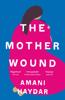 Amani Haydar - The Mother Wound artwork