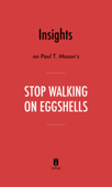 Insights on Paul T. Mason's Stop Walking on Eggshells by Instaread
