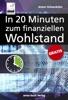 Das 20-Minuten-E-Book für Ihren finanziellen Wohlstand