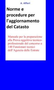 Concorso Funzionari Agenzia Entrate - Norme e procedure per l'aggiornamento del Catasto da A. Alfieri