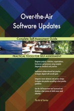 Over-the-Air Software Updates Complete Self-Assessment Guide