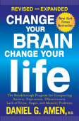 Change Your Brain, Change Your Life (Revised and Expanded) Book Cover