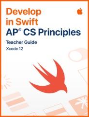 Develop in Swift AP CS Principles Teacher Guide
