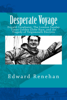 Desperate Voyage: Donald Crowhurst, The London Sunday Times Golden Globe Race, and the Tragedy of Teignmouth Electron - Edward Renehan